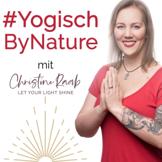 Yogisch By Nature - Yoga als ganzheitlicher Lifestyle by Christine Raab - ehemals Soulbeauty