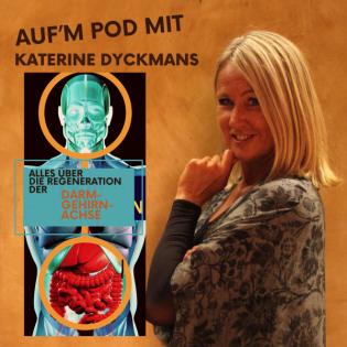 Auf´m Pod mit Katerine - Die Regeneration der Darm-Gehirn-Achse leicht gemacht .