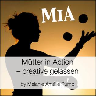 MiA: Mütter in Action – creative gelassen