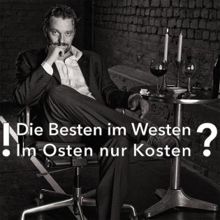 Die Besten im Westen – Im Osten nur Kosten?!
