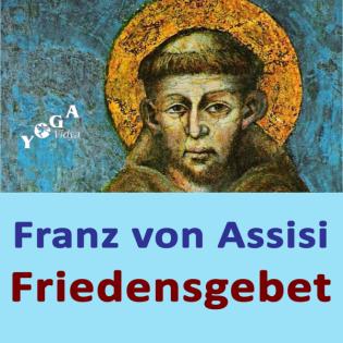 Franz von Assisi - Friedensgebet Podcast