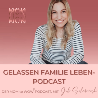 MOM to WOW – Rock your Momlife-Podcast