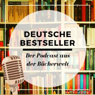 Deutsche Bestseller - Der Podcast aus der Bücherwelt