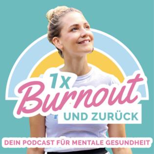 Einmal Burnout und zurück