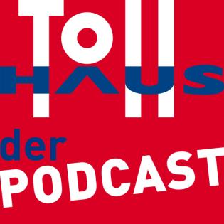 TOLLHAUS - der Podcast