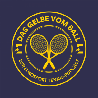 Das Gelbe vom Ball - der Eurosport Tennis-Podcast