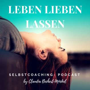Leben Lieben Lassen- Persönlichkeitsentwicklung, Beziehung und Selbstliebe