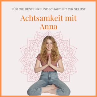 Achtsamkeit mit Anna
