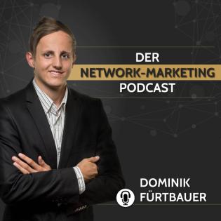 Der Network Marketing Podcast mit Dominik Fürtbauer