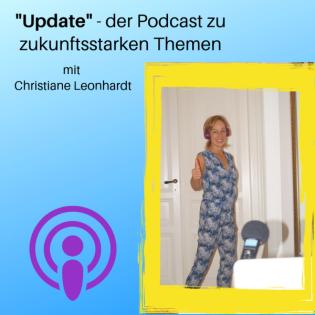 Update  - der Podcast mit Christiane Leonhardt