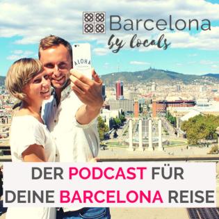 Barcelona by locals - Der Podcast für deine Barcelona Reise