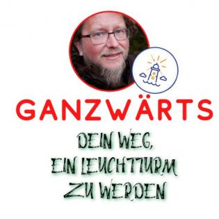 Ganzwärts - Lebe deine Natur!