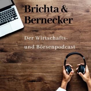 Brichta und Bernecker - Der Wirtschafts- und Börsenpodcast