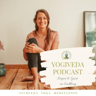 YOGIVEDA PODCAST - Körper & Geist im Einklang