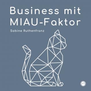 Business mit MIAU-Faktor