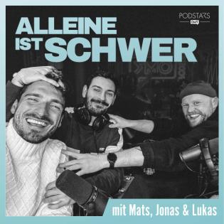 Alleine ist schwer - Der Sportpodcast mit Jonas und Mats Hummels und Luki