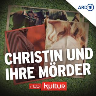 Christin und ihre Mörder   Serienstoff   rbb