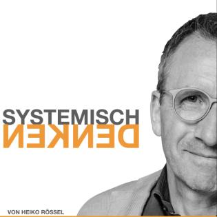 Systemisch Denken - Systemtheorie, Konstruktivismus und Soziale Systeme treffen die Wirtschaft, Theorie und Praxis für Ihren Beruf