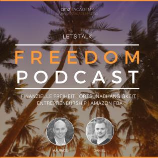 Lets Talk Freedom Podcast : Finanzielle Freiheit | Ortsunabhängigkeit | Unternehmertum | Amazon FBA