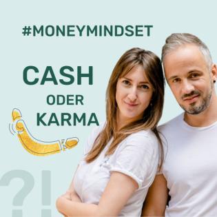 Cash oder Karma - Money Mindset für erfolgreiche Frauen