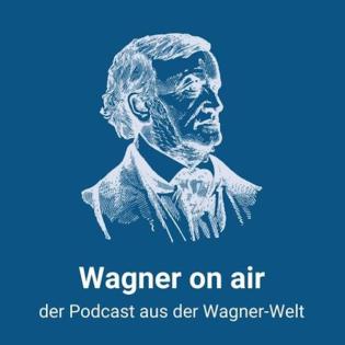 Wagner on air - Der Podcast des Richard Wagner-Verband Hannover e.V.