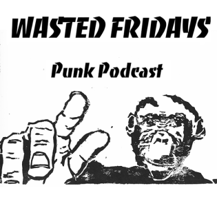 Wasted Fridays Punk Podcast