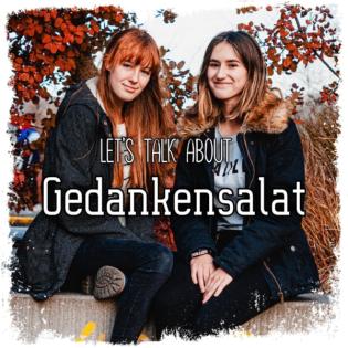 Let´s talk about - Gedankensalat