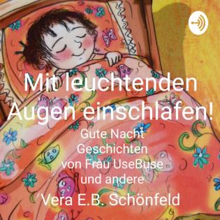 Mit leuchtenden Augen einschlafen! Gute Nacht Geschichten von Frau UseBuse (Kinderbücher)