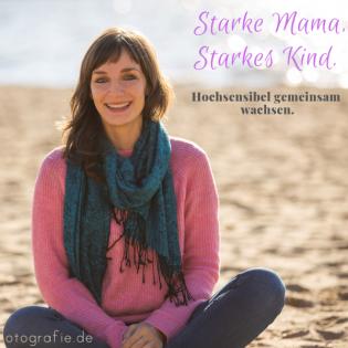 Starke Mama, starkes Kind / Hochsensibel gemeinsam wachsen