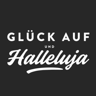 Glück auf und Halleluja