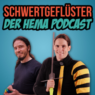 Schwertgeflüster - Der HEMA Podcast. Kampfkunst trifft Geschichte.
