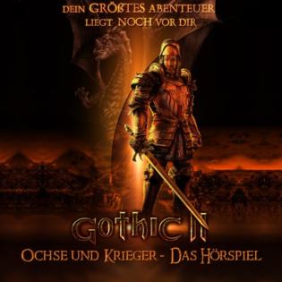 Gothic 2 - Ochse und Krieger - Das Hörspiel  + Gothic 1 - Die Welt der Verurteilten - Das Hörspiel