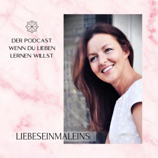 Liebeseinmaleins - Der Podcast wenn du lieben lernen willst