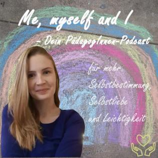 Me, myself and I - Dein PädagogInnen Podcast