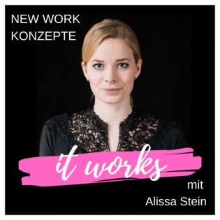 It works - New Work Konzepte mit Alissa Stein