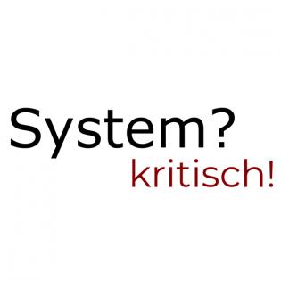 System? Kritisch!