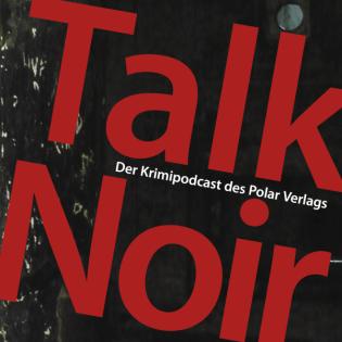 Talk Noir der Krimipodcast des Polar Verlags