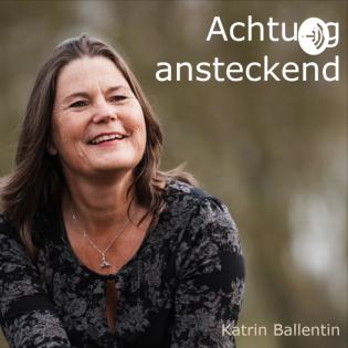 Achtung ansteckend- Dein Podcast für natürliche Gesundheit