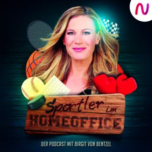 Sportler im Home-Office: Der Podcast mit Birgit von Bentzel