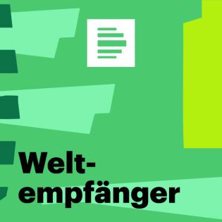 Weltempfänger - Deutschlandfunk Nova