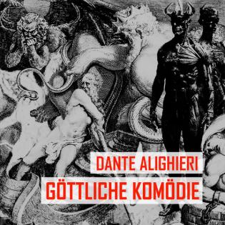 Dante Alighieri - Göttliche Komödie