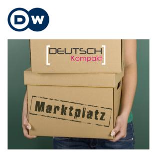 Marktplatz - Deutsche Sprache in der Wirtschaft | Deutsch lernen | Deutsche Welle