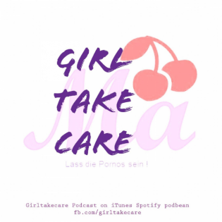 The girltakecare's Podcast