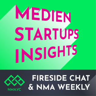 Fireside Chat und NMA Weekly - Insights aus der Startup- und Medien-Community