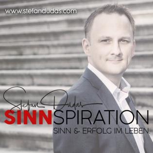 Stefan Dudas Sinnspiration   SINN in Leben   Sinn im Unternehmen   Motivation   Philosophie