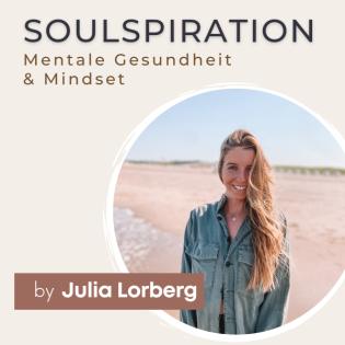 Soulspiration - Dein Podcast für Bewusstsein, Inspiration und Gesundheit