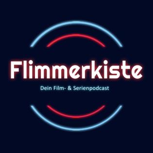 Flimmerkiste - Dein Film & Serienpodcast