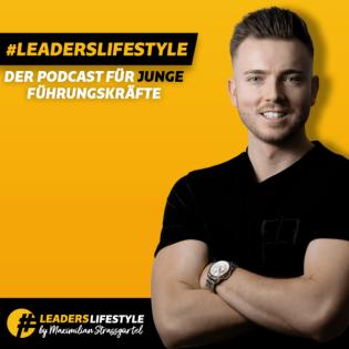 LeadersLifestyle - Leadership & Führung aus der Praxis für die Praxis!