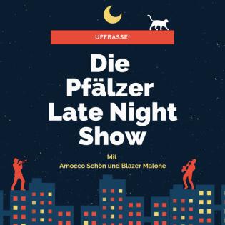 Die PFÄLZER Late Night Show