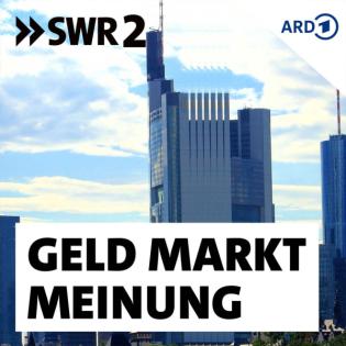 SWR2 Geld, Markt, Meinung